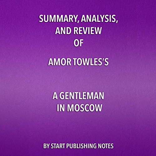 Summary, Analysis, and Review of Amor Towles' A Gentleman in Moscow                   By:                                                                                                                                 Start Publishing Notes                               Narrated by:                                                                                                                                 Michael Guilboe                      Length: 26 mins     8 ratings     Overall 4.3