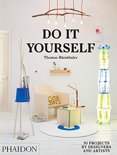 Do it yourself. 50 projects by designers and artists. Ediz. illustrata