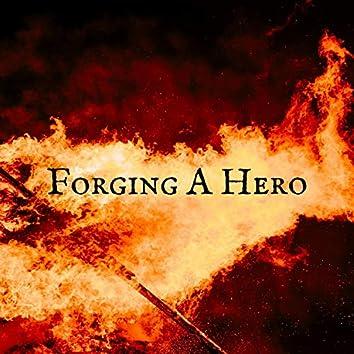 Forging a Hero