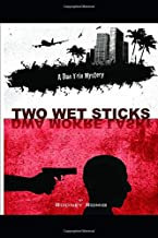 Two Wet Sticks (Dr. Dan Trix Travel Mystery Series)