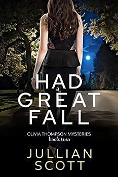Had a Great Fall  An Olivia Thompson Mystery Book 2