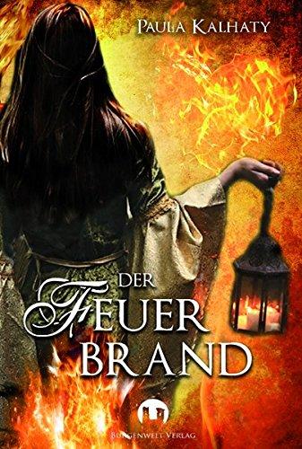 Der Feuerbrand: Historischer Roman