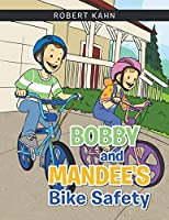 Bobby and Mandee's Bike Safety