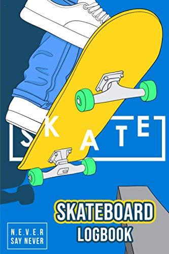 SkateBoard LogBook: Skate Book   Set Goals and Track Progress on Skateboarding   For any Level   Improve your Level   Skills and Tricks   Gift idea