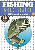 Fishing Word Search: Word Search for Adults | Find more than 400 words on Fishing Vocabulary, Fishes, Sea Creature, Oceans, Fish | Challenging Puzzle ... with word scramble | Gift For Fisherman.