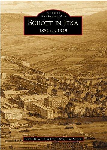 Die Schottwerke in Jena: 1884 bis 1949