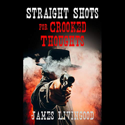 Straight Shots for Crooked Thoughts audiobook cover art