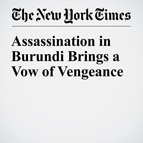 Assassination in Burundi Brings a Vow of Vengeance copertina