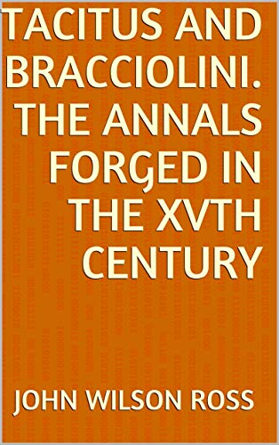 Tacitus and Bracciolini. The Annals Forged in the XVth Century (English Edition)
