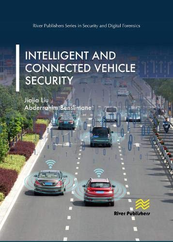 Intelligent and Connected Vehicle Security (River Publishers Security and Digital Forensics)