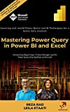 Mastering Power Query in Power BI and Excel: Learning real-world Power Query and M Techniques for a better data analysis (The Definitive Guide to Power ... Power BI and Excel Book 2) (English Edition)