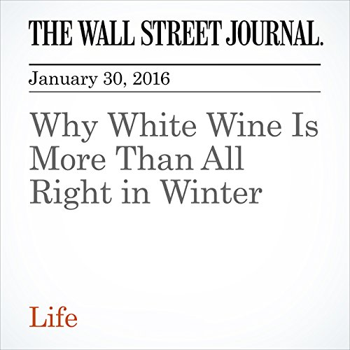 Why White Wine Is More Than All Right in Winter audiobook cover art