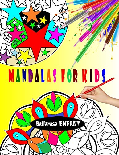 Mandalas for Kids: A Kids Coloring Book with Fun, Easy, and Relaxing Mandalas: 45 Magical Mandalas; Mandalas for Beginners - Mandalas for Children - ... Coloring Book for Kids (Kids Coloring Books)