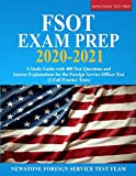 FSOT Exam Prep 2020-2021: A Study Guide with 400 Test Questions and Answer Explanations for the Foreign Service Officer Test (2 Full Practice Tests)