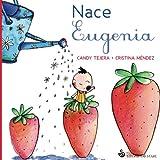 Nace Eugenia (Letritas de Amor)