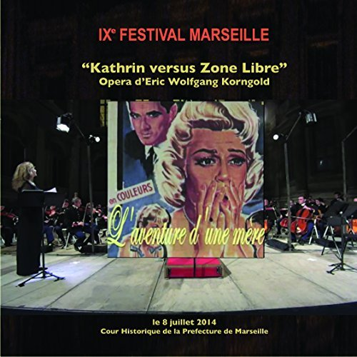 Kathrin versus Zone Libre - Opera d'Eric Wolfgang Korngold - Die Kathrin