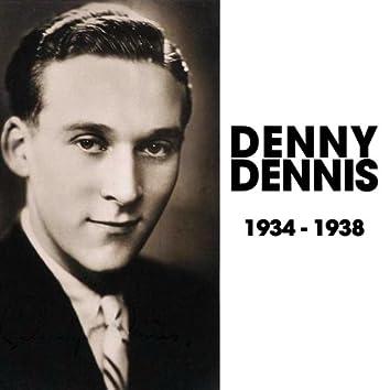 Denny Dennis 1934-1938