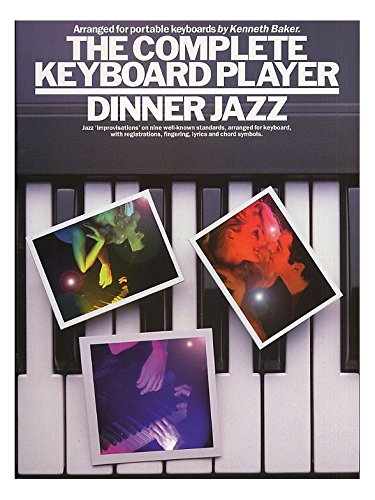The Complete Keyboard Player: Dinner Jazz. Partituras para Teclado(Símbolos de los Acordes)