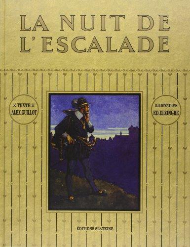 La Nuit de l'Escalade le Onze Decembre 1602.