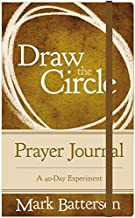 Draw the Circle Prayer Journal: A 40-Day Experiment Book PDF