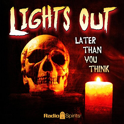 Lights Out: Later than You Think                   By:                                                                                                                                 Arch Oboler                               Narrated by:                                                                                                                                 Boris Karloff,                                                                                        Mercedes McCambridge,                                                                                        Willard Waterman                      Length: 9 hrs and 42 mins     16 ratings     Overall 4.8