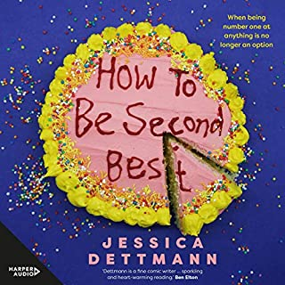 How to Be Second Best                   By:                                                                                                                                 Jessica Dettmann                               Narrated by:                                                                                                                                 Michala Banas                      Length: 9 hrs and 30 mins     33 ratings     Overall 4.5