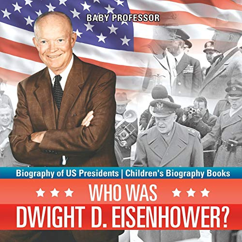Who Was Dwight D. Eisenhower? Biography of US Presidents | Children's...