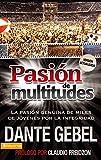 Pasion De Multitudes: La Pasión Genuina de Miles de Jóvenes Por La Santidad
