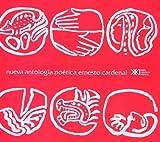 Nueva antología poética. Ernesto Cardenal (La creación literaria)