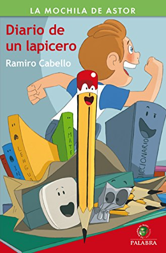 Diario De Un Lapicero (La Mochila de Astor. Serie verde)