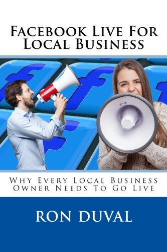 Facebook Live For Local Business: Why Every Local Business Owner Needs To Go Live