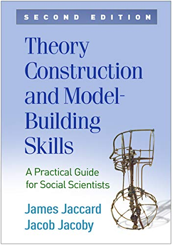 Theory Construction and Model-Building Skills, Second Edition: A Practical Guide for Social Scientis