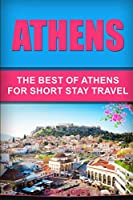 Athens: The Best Of Athens For Short Stay Travel