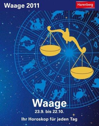 Sternzeichenkalender Waage 2011: Ihr Horoskop für jeden Tag 22. September bis 22. Oktober