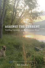 Against the Current: Paddling Upstream on the Tennessee River