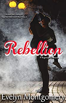 Rebellion by [Evelyn Montgomery]