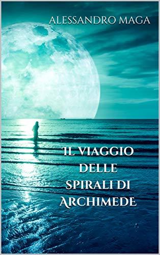 Il viaggio delle spirali di Archimede