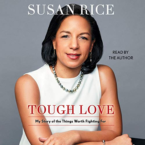 Tough Love Audiobook By Susan Rice cover art