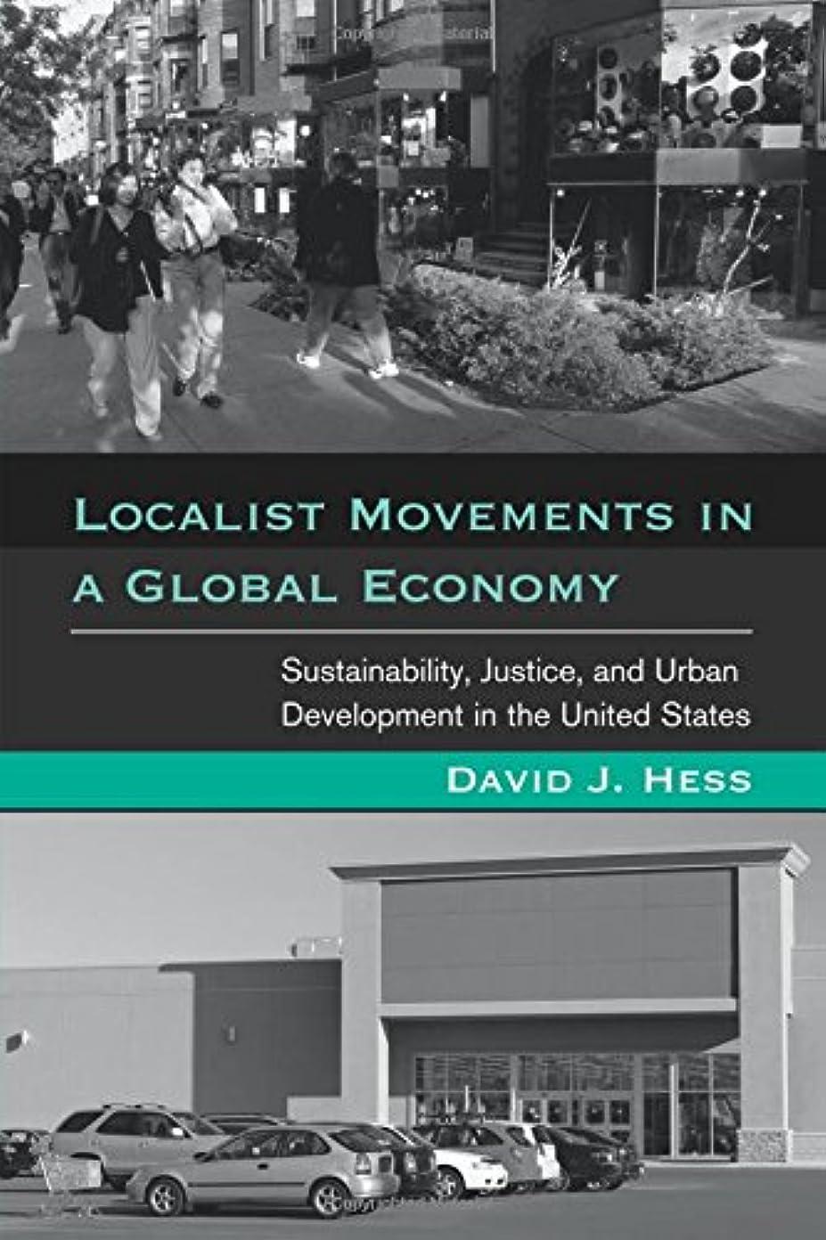 集団的縁膿瘍Localist Movements in a Global Economy: Sustainability, Justice, and Urban Development in the United States (Urban and Industrial Environments)