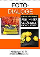 Fotodialoge - Anregungen fuer ein kreatives Miteinander (Wandkalender 2022 DIN A3 hoch): Mit Fotografien in einen Dialog treten als kreative Idee. Erlaeuternde Kurztexte schaffen die Verbindung. (Planer, 14 Seiten )