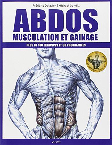 Abdos : musculation et gainage: Plus de 100 exercices et 60 programmes