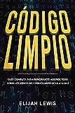 CÓDIGO LIMPIO: Guía completa para principiantes Aprende todo sobre los reinos del código limpio de la A a la Z(Libro En Español/Spanish version): 1
