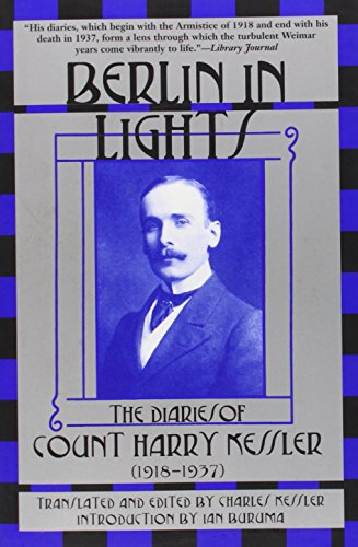 Berlin in Lights: The Diaries of Count Harry Kessler (1918-1937)