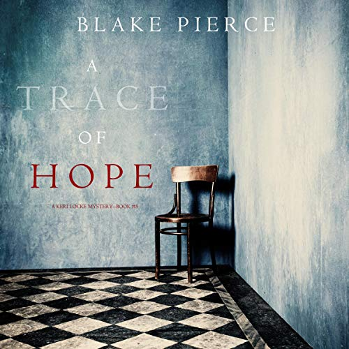 A Trace of Hope Audiobook By Blake Pierce cover art