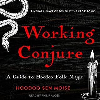 Working Conjure     A Guide to Hoodoo Folk Magic              By:                                                                                                                                 Hoodoo Sen Moise                               Narrated by:                                                                                                                                 Philip Alces                      Length: 5 hrs     Not rated yet     Overall 0.0