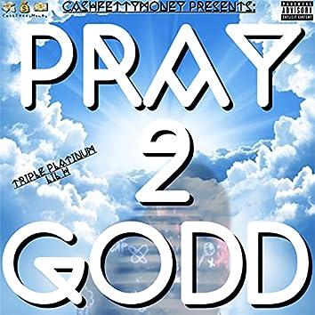 Pray 2 Godd