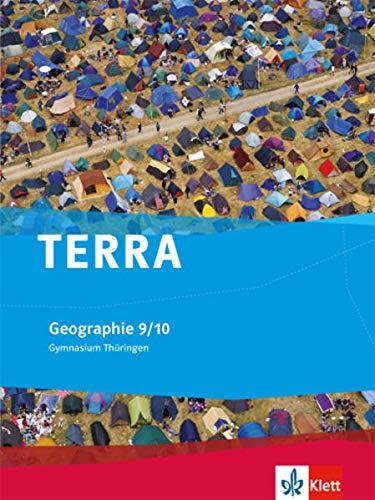 TERRA Geographie 9/10. Ausgabe Thüringen Gymnasium: Schülerbuch Klasse 9/10 (TERRA Geographie. Ausgabe für Thüringen ab 2012)
