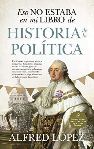 Eso No Estaba En Mi Libro De Historia De La Política