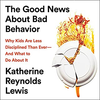 The Good News About Bad Behavior                   By:                                                                                                                                 Katherine Reynolds Lewis                               Narrated by:                                                                                                                                 Katherine Reynolds Lewis                      Length: 10 hrs and 17 mins     60 ratings     Overall 4.2