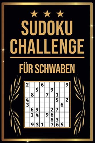 SUDOKU Challenge für Schwaben: Sudoku Buch I 300 Rätsel inkl. Anleitungen & Lösungen I Leicht bis Schwer I A5 I Tolles Geschenk für Schwaben